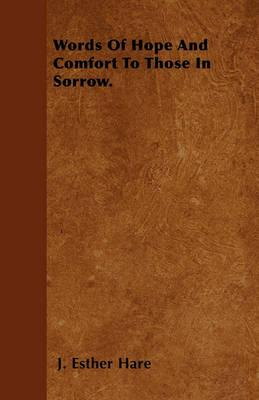 Words Of Hope And Comfort To Those In Sorrow. Cover Image