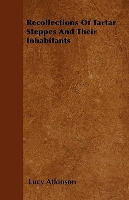Recollections Of Tartar Steppes And Their Inhabitants Cover Image