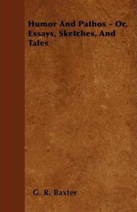 Humor And Pathos - Or, Essays, Sketches, And Tales Cover Image