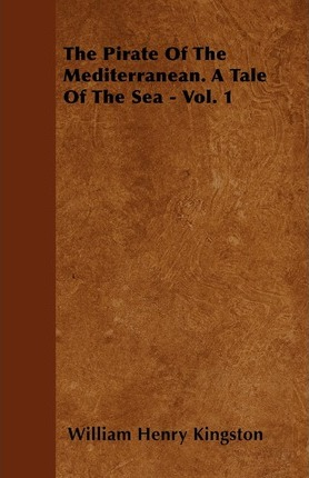 The Pirate Of The Mediterranean. A Tale Of The Sea - Vol. 1 Cover Image
