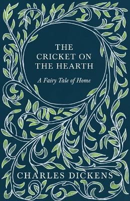 The Cricket On The Hearth. A Fairy Tale Of Home Cover Image