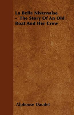 La Belle Nivernaise - The Story Of An Old Boat And Her Crew Cover Image