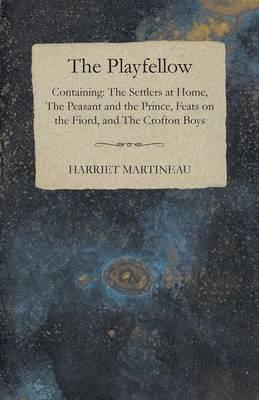 The Playfellow - Containing The Settlers At Home, The Peasant And The Prince, Feats On The World, The Crofton Boys Cover Image