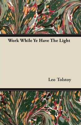 Work While Ye Have The Light Cover Image