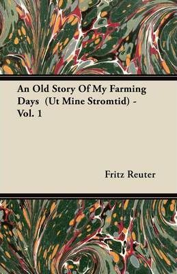 An Old Story Of My Farming Days (Ut Mine Stromtid) - Vol. 1 Cover Image