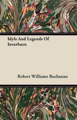 Idyls And Legends Of Inverburn Cover Image