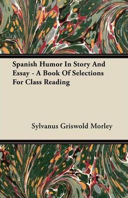 Spanish Humor In Story And Essay - A Book Of Selections For Class Reading Cover Image
