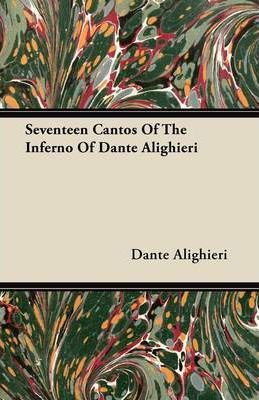 Seventeen Cantos Of The Inferno Of Dante Alighieri Cover Image