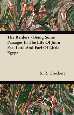 The Raiders - Being Some Passages In The Life Of John Faa, Lord And Earl Of Little Egypt Cover Image