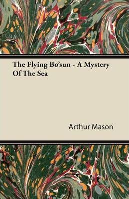 The Flying Bo'sun - A Mystery Of The Sea Cover Image