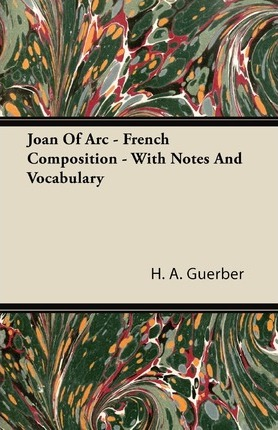Joan Of Arc - French Composition - With Notes And Vocabulary