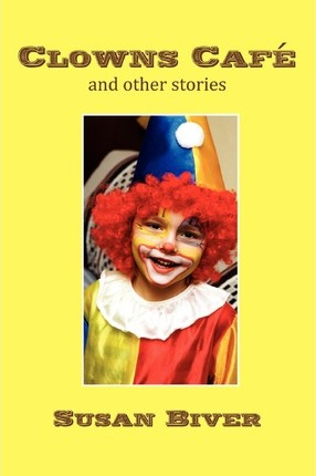 Clowns Cafe and Other Stories Cover Image