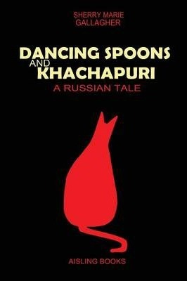 Dancing Spoons and Khachapuri Cover Image