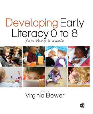 Developing Early Literacy 0-8 : From Theory to Practice