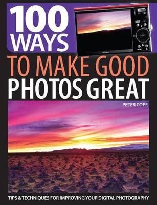 Free 100 Ways to Make Good Photos Great : Tips and