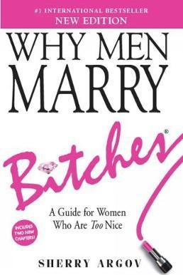 why guys marry bitches
