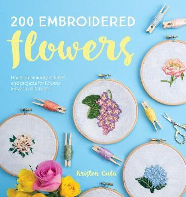 200 Embroidered Flowers Kristen Gula 9781446306758
