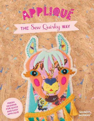 Applique the Sew Quirky Way