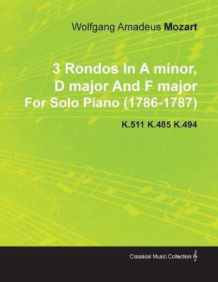 3 Rondos In A Minor, D Major And F Major By Wolfgang Amadeus Mozart