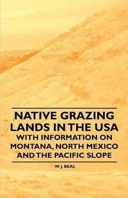Native Grazing Lands in the USA - With Information on Montana, North Mexico and the Pacific Slope