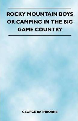 Rocky Mountain Boys or Camping in the Big Game Country Cover Image