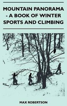 Mountain Panorama - A Book of Winter Sports and Climbing