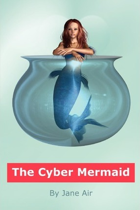 The Cyber Mermaid Cover Image