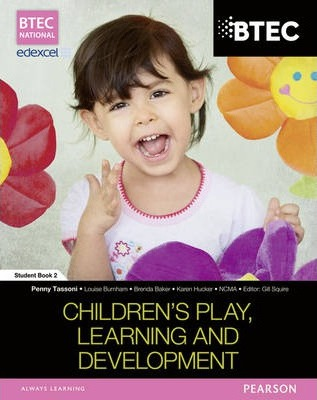 BTEC Level 3 National in Children's Play, Learning & Development: Student Book Book 2
