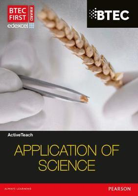 BTEC First in Applied Science ActiveTeach Application of Science CDROM