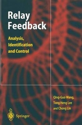 Relay Feedback  Analysis, Identification and Control