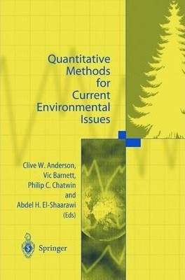 Quantitative Methods For Current Environmental Issues Clive W Anderson 9781447111719