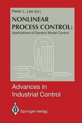 Nonlinear Process Control:: Applications of Generic Model Control
