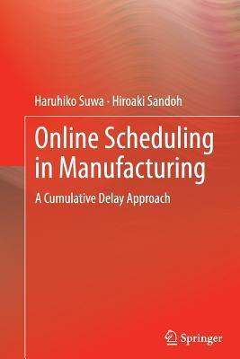 Online Scheduling in Manufacturing: A Cumulative Delay Approach