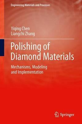 Polishing of Diamond Materials: Mechanisms, Modeling and Implementation