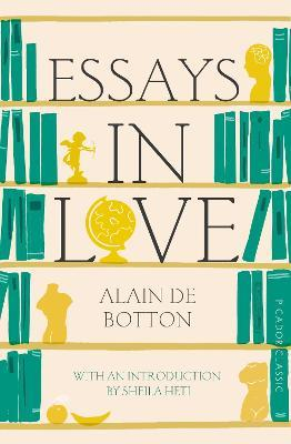 alain de botton essays in love goodreads Alain de botton's first novel in 23 years – his quirky, autobiographical debut, essays in love, was written when he was just 23 – again takes love as its themelike its predecessor, it explores the myths and minutiae of courtship and relationships.