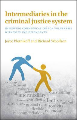 Intermediaries in the Criminal Justice System : Improving Communication for Vulnerable Witnesses and Defendants
