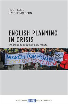 English Planning in Crisis : 10 Steps to a Sustainable Future