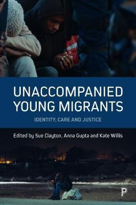 Unaccompanied Young Migrants  Identity, Care and Justice
