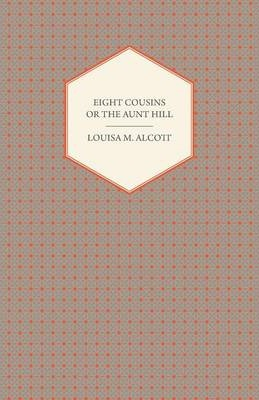Eight Cousins or The Aunt Hill Cover Image
