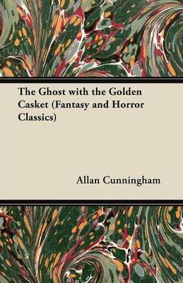 The Ghost with the Golden Casket (Fantasy and Horror Classics) Cover Image