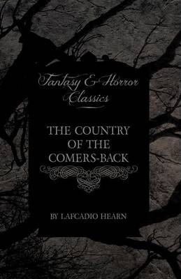 The Country of the Comers-Back (Fantasy and Horror Classics) Cover Image