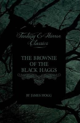 The Brownie of the Black Haggs (Fantasy and Horror Classics) Cover Image