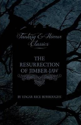 The Resurrection of Jimber-Jaw (Fantasy and Horror Classics) Cover Image