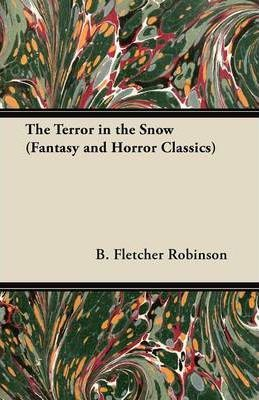 The Terror in the Snow (Fantasy and Horror Classics) Cover Image