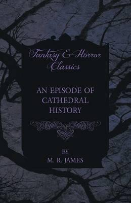 An Episode of Cathedral History (Fantasy and Horror Classics) Cover Image