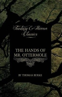 The Hands of Mr. Ottermole (Fantasy and Horror Classics) Cover Image