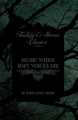 Music When Soft Voices Die (Fantasy and Horror Classics) Cover Image