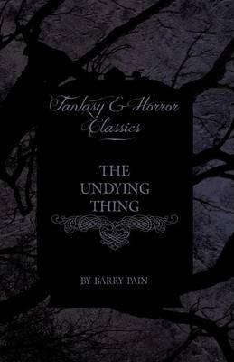 The Undying Thing (Fantasy and Horror Classics) Cover Image