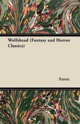 Wolfshead (Fantasy and Horror Classics) Cover Image
