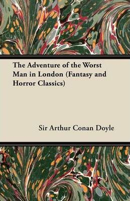 The Adventure of the Worst Man in London (Fantasy and Horror Classics) Cover Image